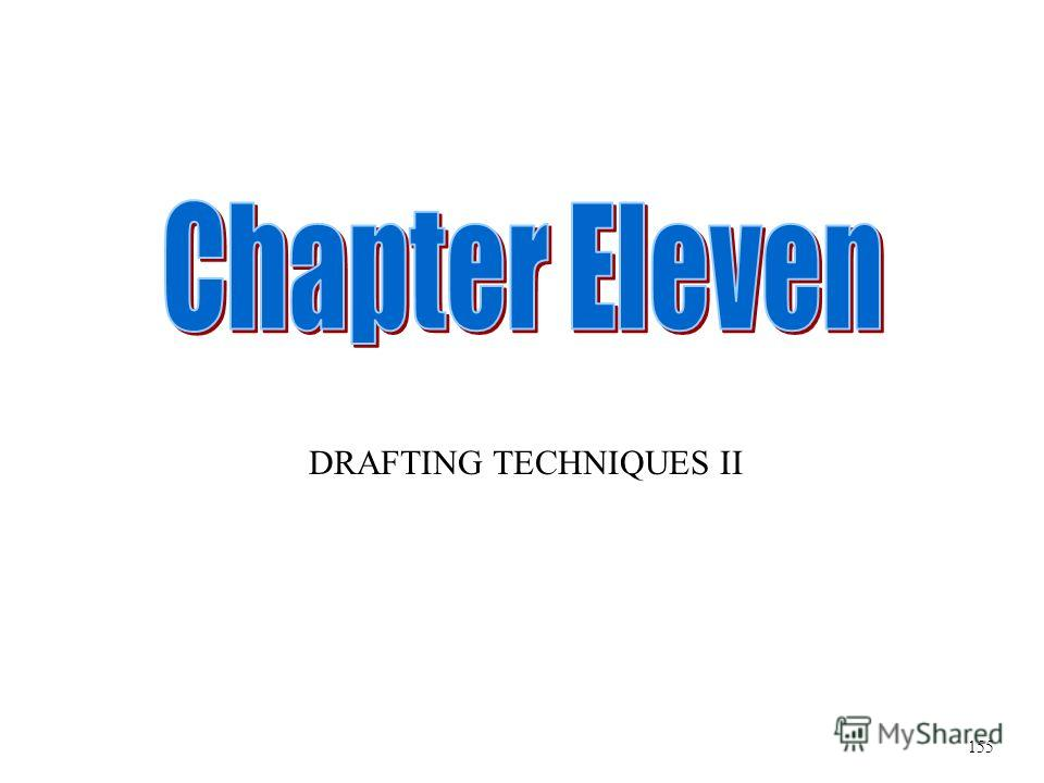 DRAFTING TECHNIQUES II 155