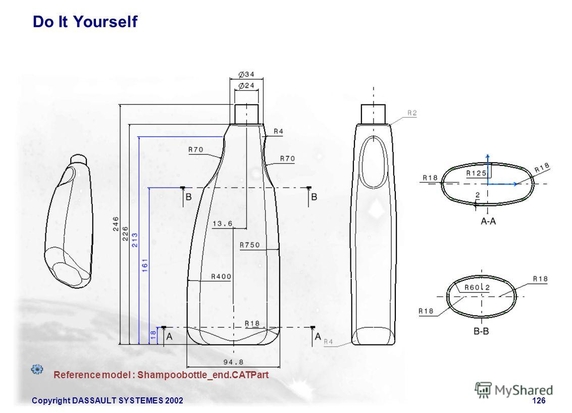 Copyright DASSAULT SYSTEMES 2002126 Do It Yourself Reference model : Shampoobottle_end.CATPart