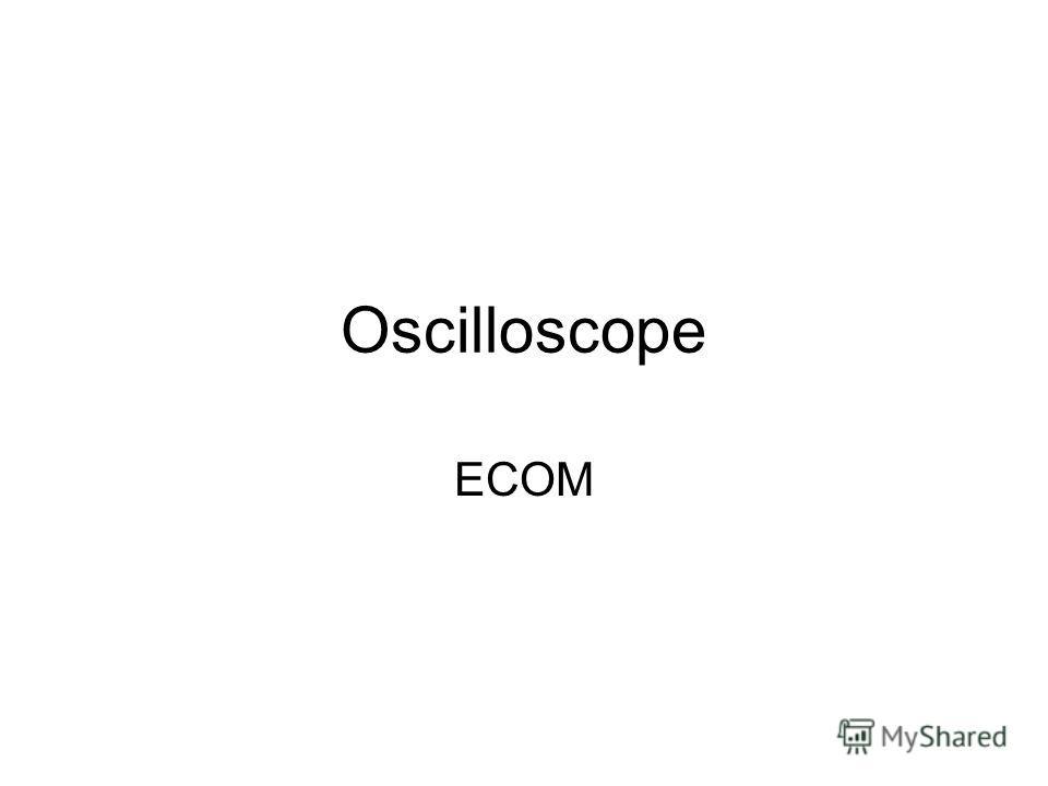 Oscilloscope ECOM