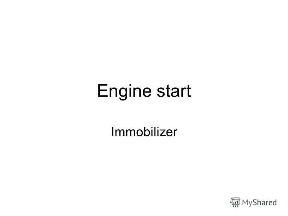 Engine start Immobilizer