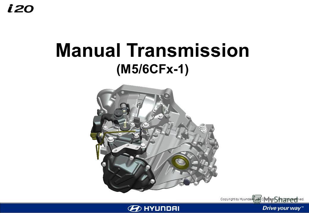 Manual Transmission (M5/6CFx-1) Copyright by Hyundai Motor Company. All rights reserved.