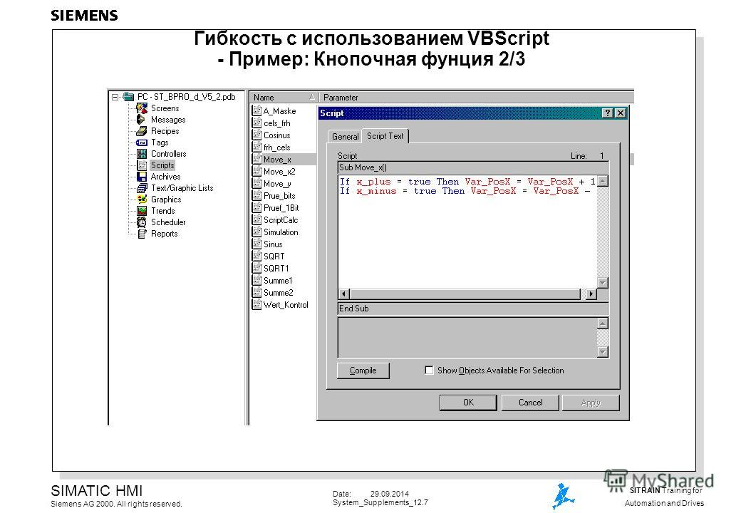 Date: 29.09.2014 System_Supplements_12.7 SIMATIC HMI Siemens AG 2000. All rights reserved. SITRAIN Training for Automation and Drives Гибкость с использованием VBScript - Пример: Кнопочная функция 2/3