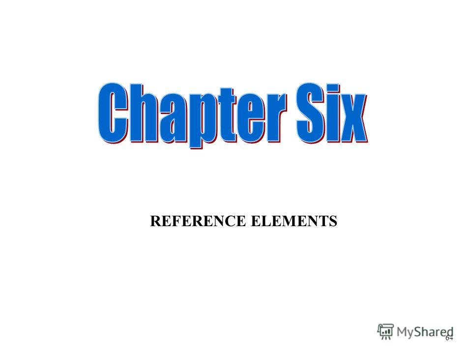 REFERENCE ELEMENTS 64