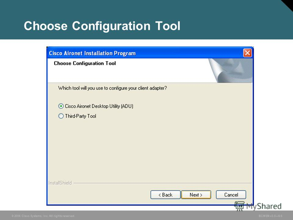 © 2006 Cisco Systems, Inc. All rights reserved. BCMSN v3.06-6 Choose Configuration Tool