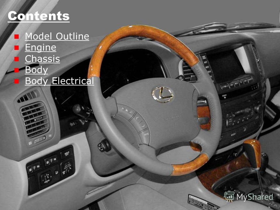 Contents Model Outline Engine Chassis Body Body Electrical