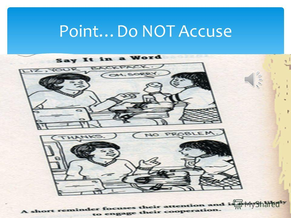 Point…Do NOT Accuse