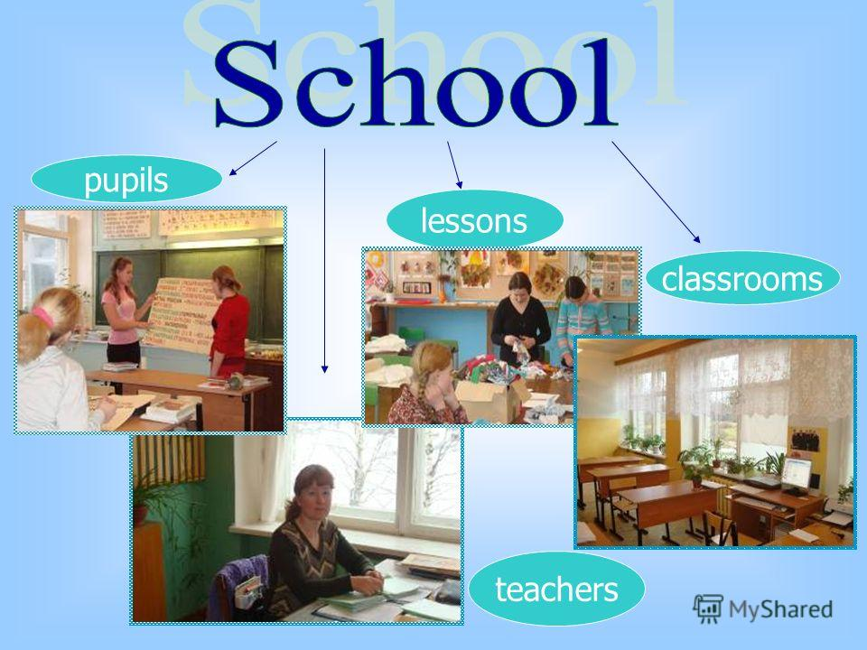 pupils teachers lessons classrooms