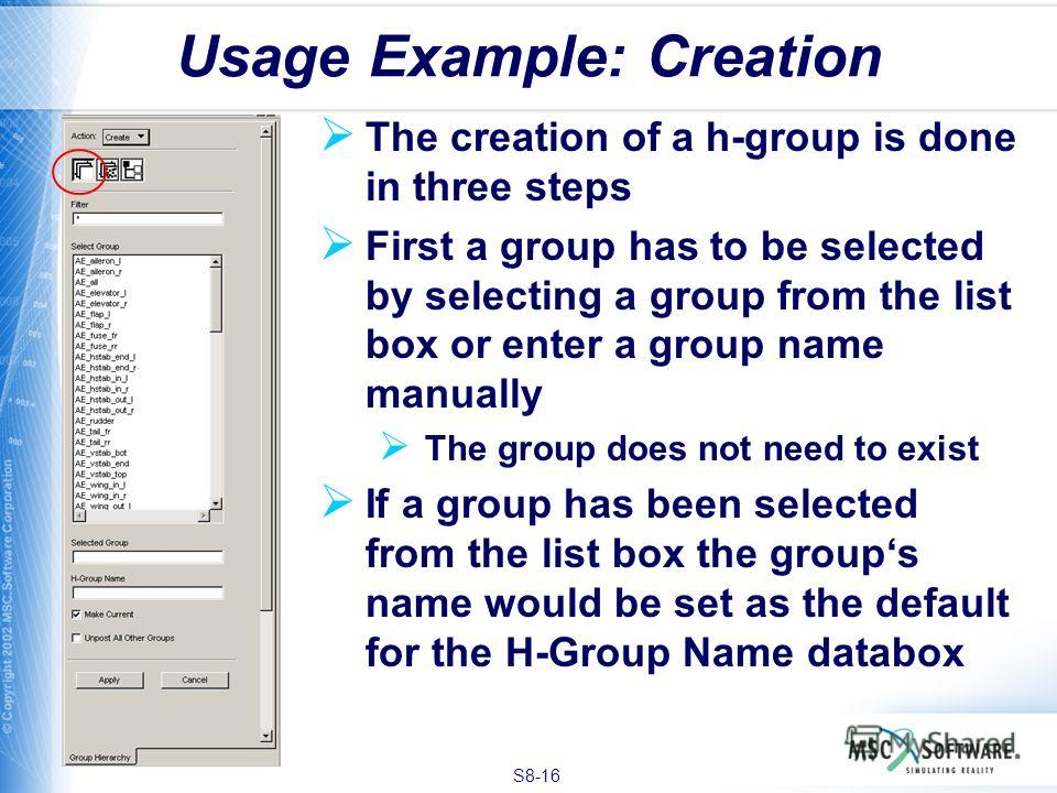 S8-16 Usage Example: Creation The creation of a h-group is done in three steps First a group has to be selected by selecting a group from the list box or enter a group name manually The group does not need to exist If a group has been selected from t