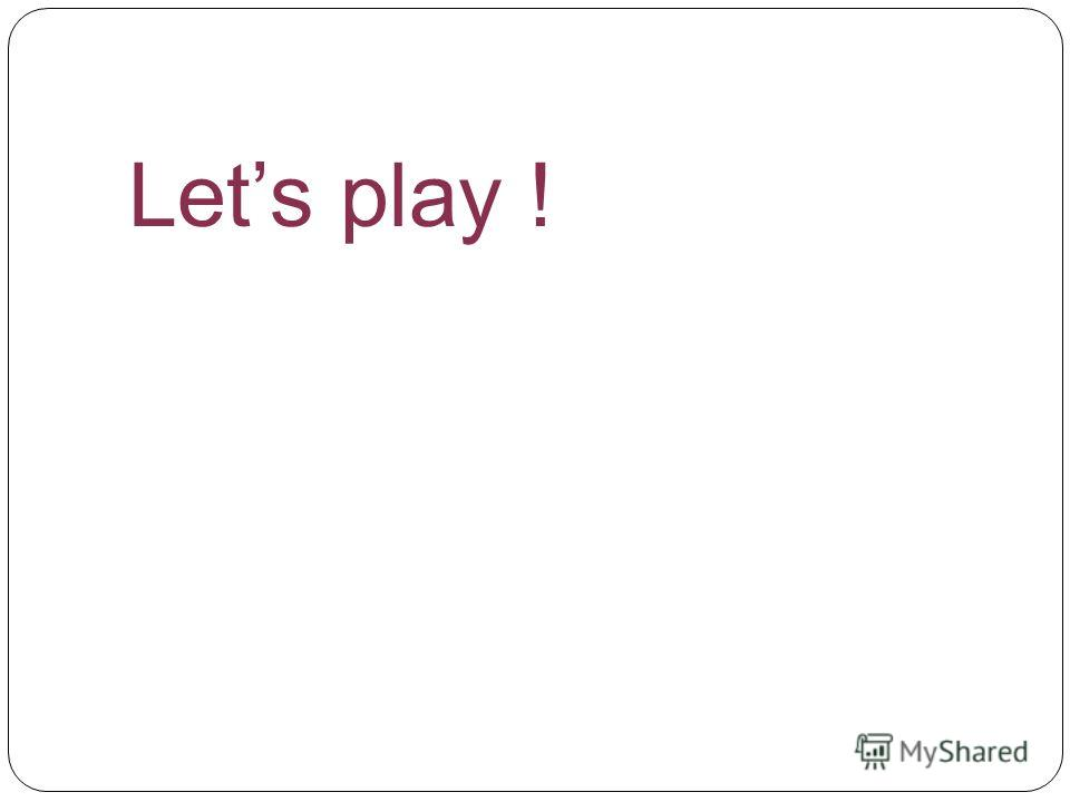 Lets play !