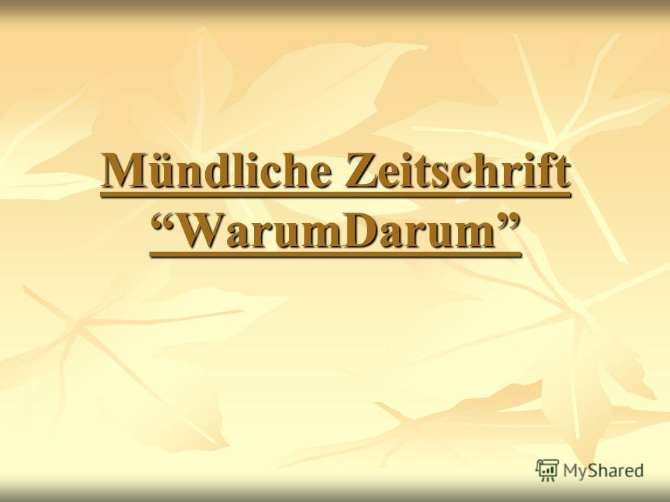 Mündliche Zeitschrift WarumDarum