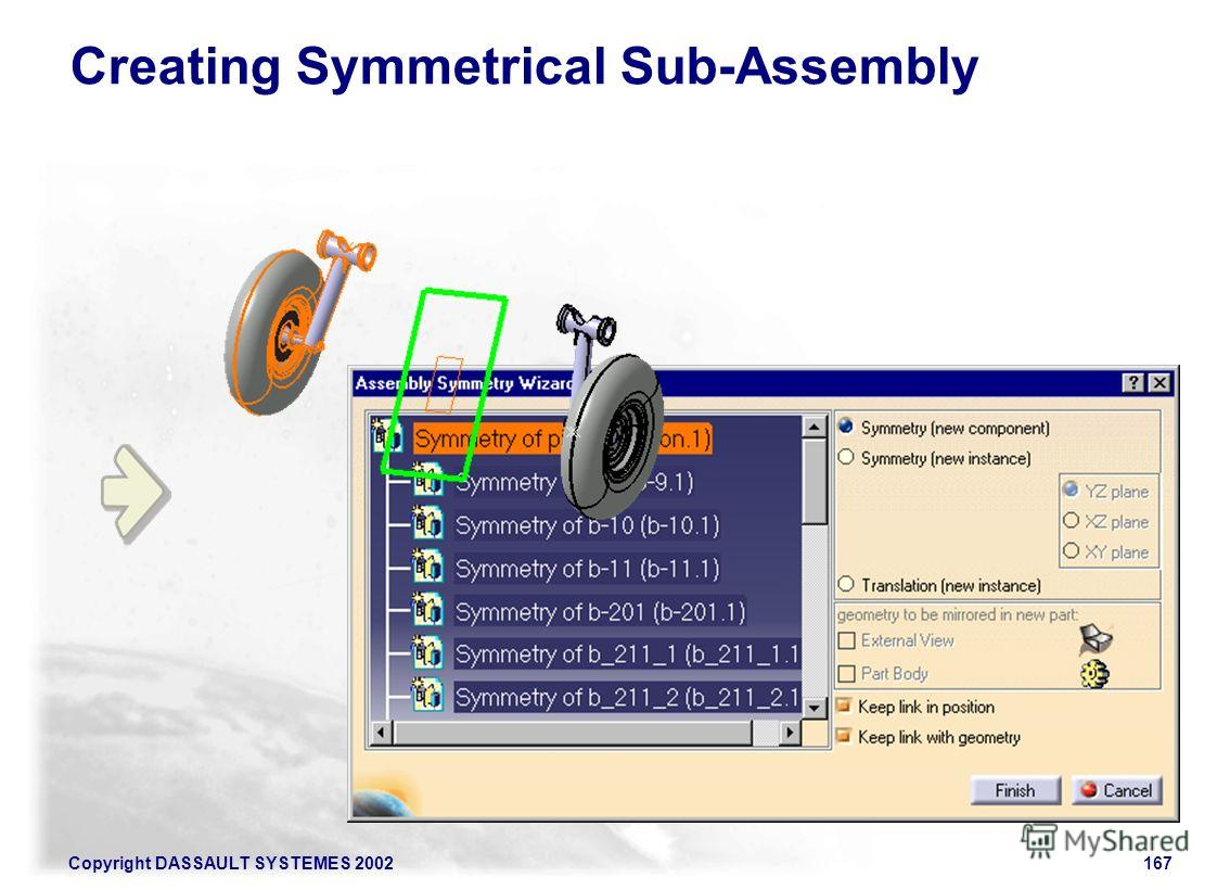 Copyright DASSAULT SYSTEMES 2002167 Creating Symmetrical Sub-Assembly