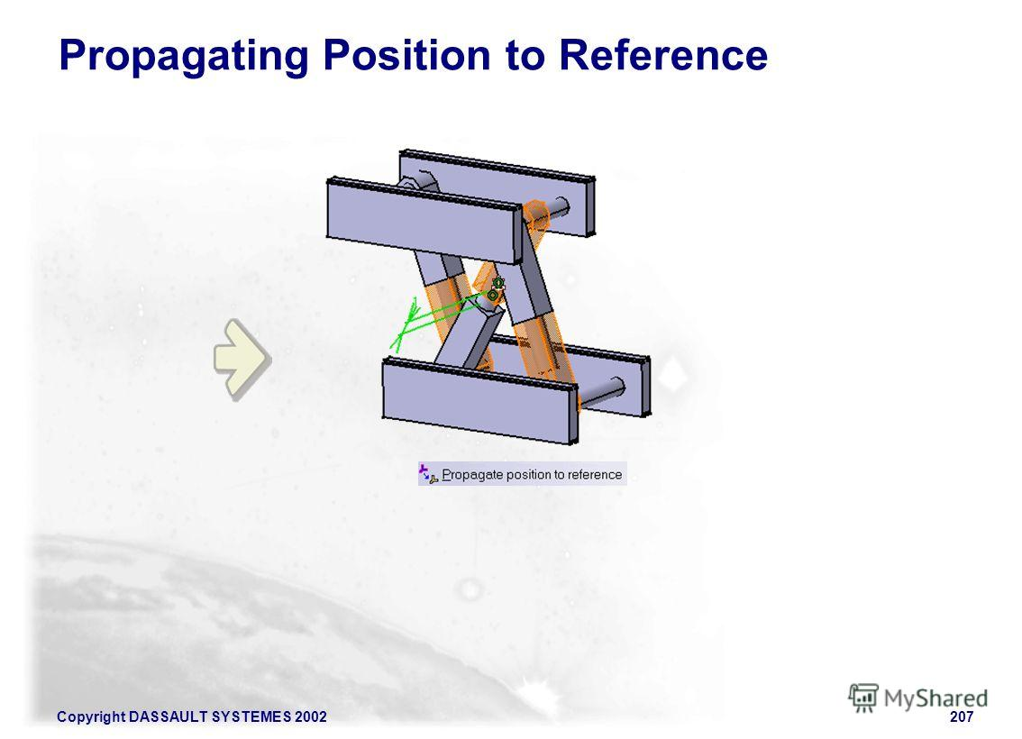 Copyright DASSAULT SYSTEMES 2002207 Propagating Position to Reference