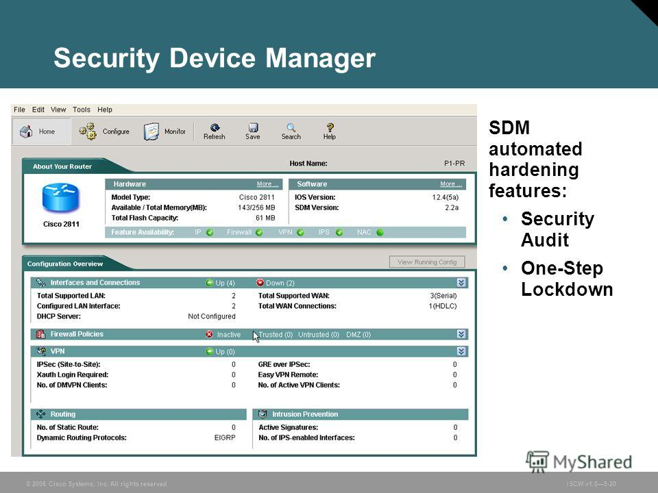 © 2006 Cisco Systems, Inc. All rights reserved.ISCW v1.05-20 Security Device Manager SDM automated hardening features: Security Audit One-Step Lockdown