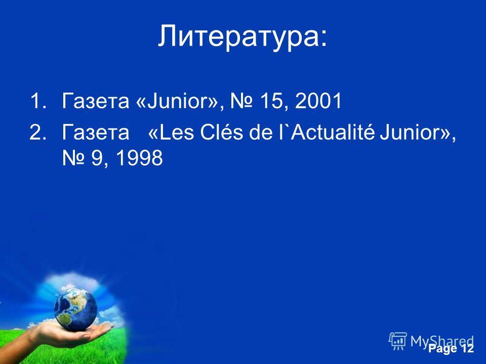 Free Powerpoint Templates Page 12 Литература: 1. Газета «Junior», 15, 2001 2. Газета «Les Clés de l`Actualité Junior», 9, 1998