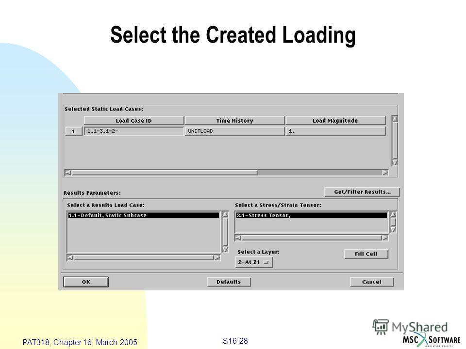 S16-28 PAT318, Chapter 16, March 2005 Select the Created Loading