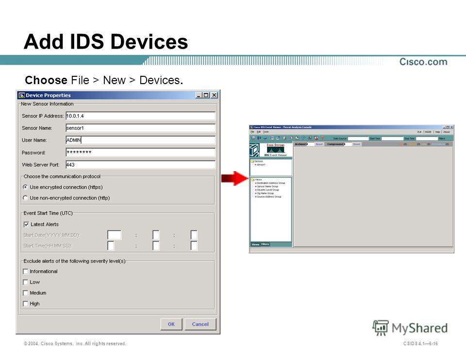 © 2004, Cisco Systems, Inc. All rights reserved. CSIDS 4.16-16 Add IDS Devices Choose File > New > Devices.