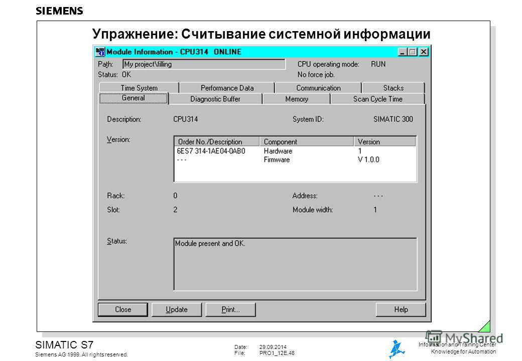 Date:29.09.2014 File:PRO1_12E.46 SIMATIC S7 Siemens AG 1999. All rights reserved. Information and Training Center Knowledge for Automation Упражнение: Считывание системной информации