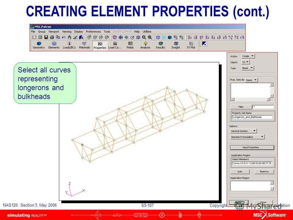 S5-106 NAS120, Section 5, May 2006 Copyright 2006 MSC.Software Corporation Click OK to accept all the physical properties CREATING ELEMENT PROPERTIES (cont.)