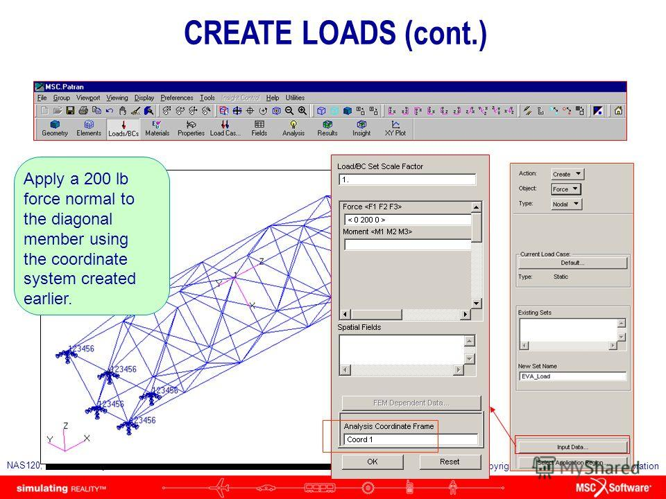 S5-135 NAS120, Section 5, May 2006 Copyright 2006 MSC.Software Corporation Create a load named EVA_Load CREATE LOADS (cont.)