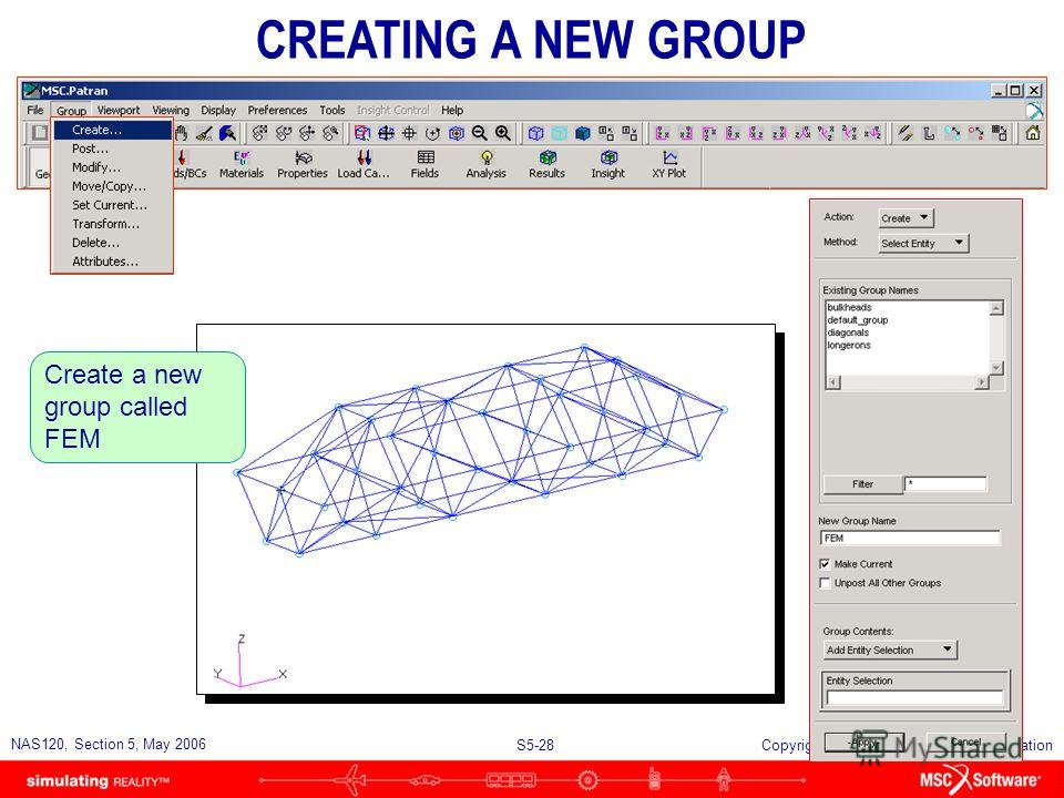S5-27 NAS120, Section 5, May 2006 Copyright 2006 MSC.Software Corporation n The truss geometry will next be meshed to generate nodes and elements. n There are two ways to control the element size Mesh seeds or Global edge length MESHING THE GEOMETRY