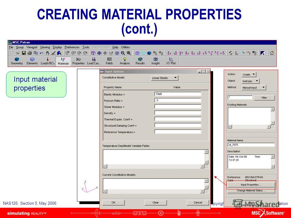 S5-60 NAS120, Section 5, May 2006 Copyright 2006 MSC.Software Corporation Create a material named al_7075 CREATING MATERIAL PROPERTIES (cont.)