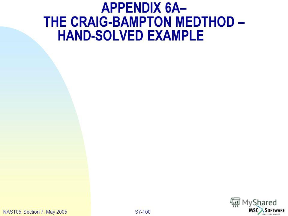 S7-100NAS105, Section 7, May 2005 APPENDIX 6A– THE CRAIG-BAMPTON MEDTHOD – HAND-SOLVED EXAMPLE