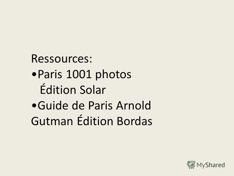 Ressources: Paris 1001 photos Édition Solar Guide de Paris Arnold Gutman Édition Bordas