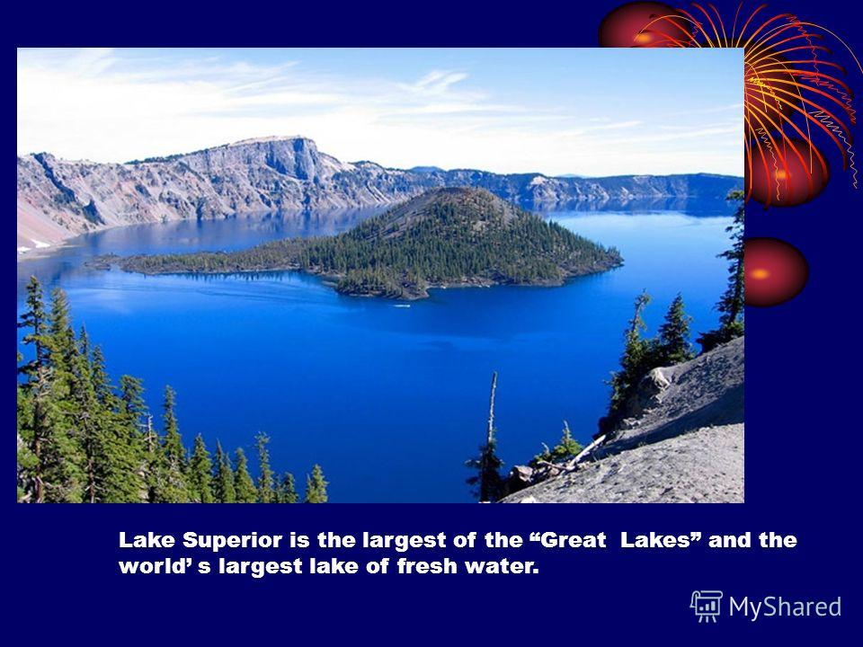 Lake Superior is the largest of the Great Lakes and the world s largest lake of fresh water.