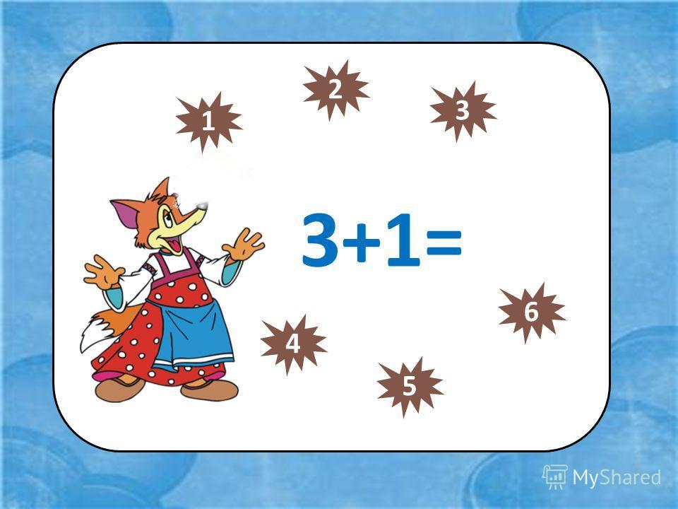 3+1= 4 5 6 1 2 3