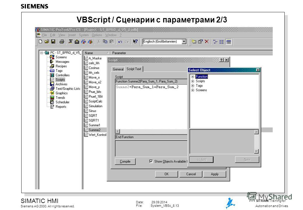 Date: 29.09.2014 File:System_VBSc_8.13 SIMATIC HMI Siemens AG 2000. All rights reserved. SITRAIN Training for Automation and Drives VBScript / Сценарии с параметрами 2/3