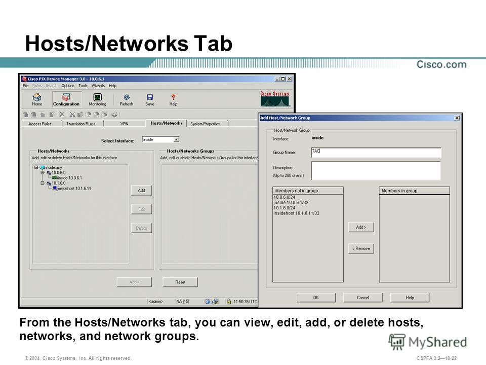 © 2004, Cisco Systems, Inc. All rights reserved. CSPFA 3.218-22 Hosts/Networks Tab From the Hosts/Networks tab, you can view, edit, add, or delete hosts, networks, and network groups.