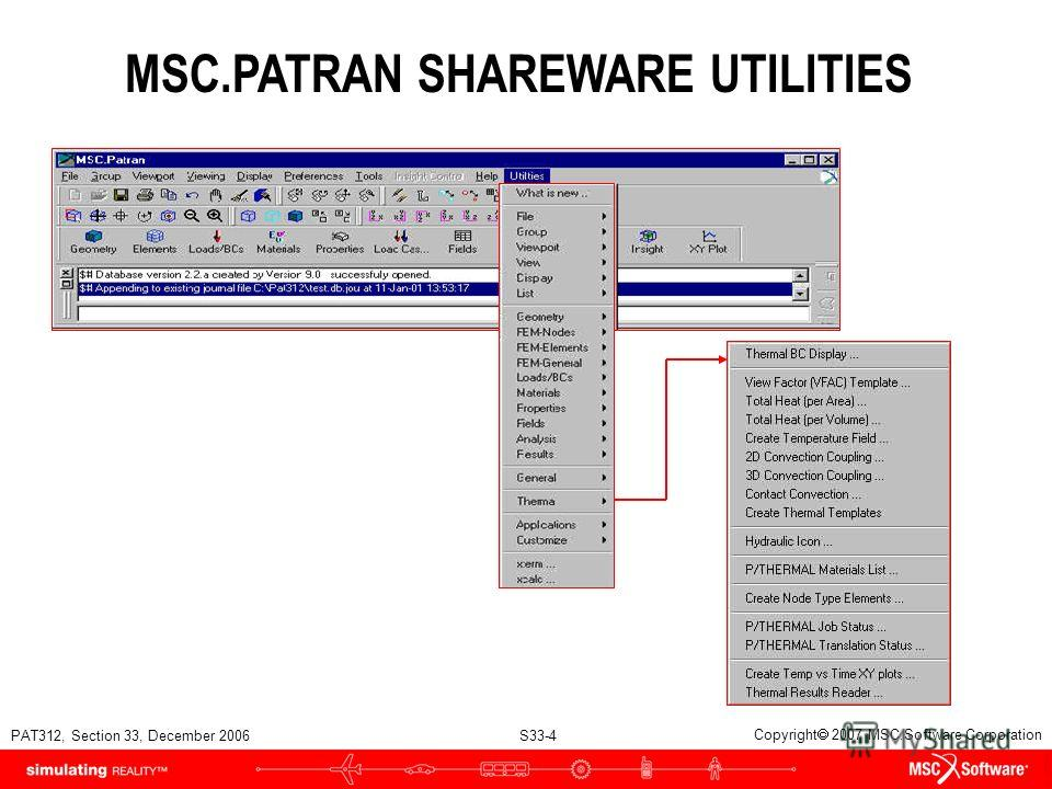PAT312, Section 33, December 2006 S33-4 Copyright 2007 MSC.Software Corporation MSC.PATRAN SHAREWARE UTILITIES
