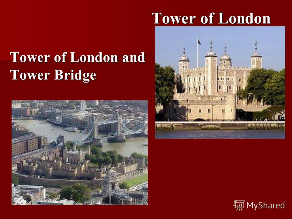 Tower of London and Tower Bridge Tower of London