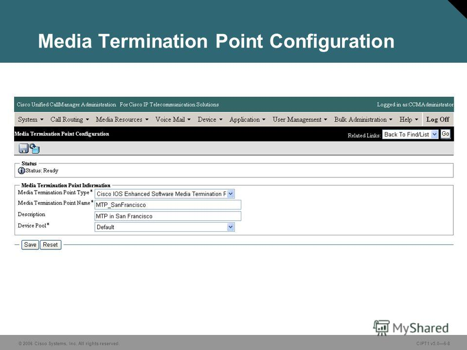 © 2006 Cisco Systems, Inc. All rights reserved. CIPT1 v5.06-8 Media Termination Point Configuration