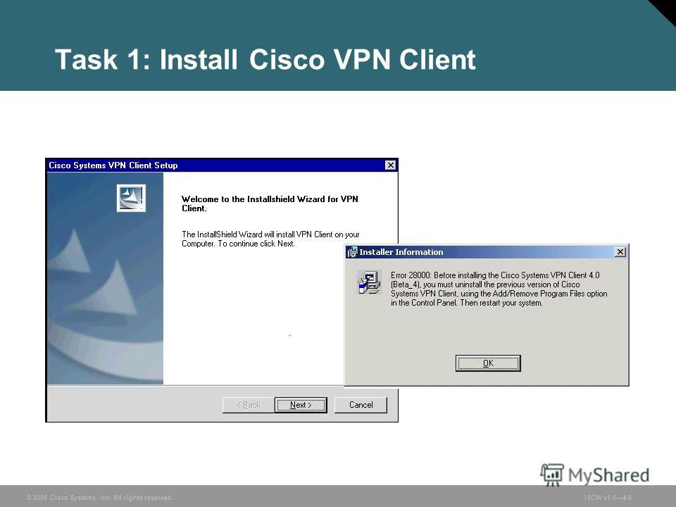 © 2006 Cisco Systems, Inc. All rights reserved.ISCW v1.04-6 Task 1: Install Cisco VPN Client