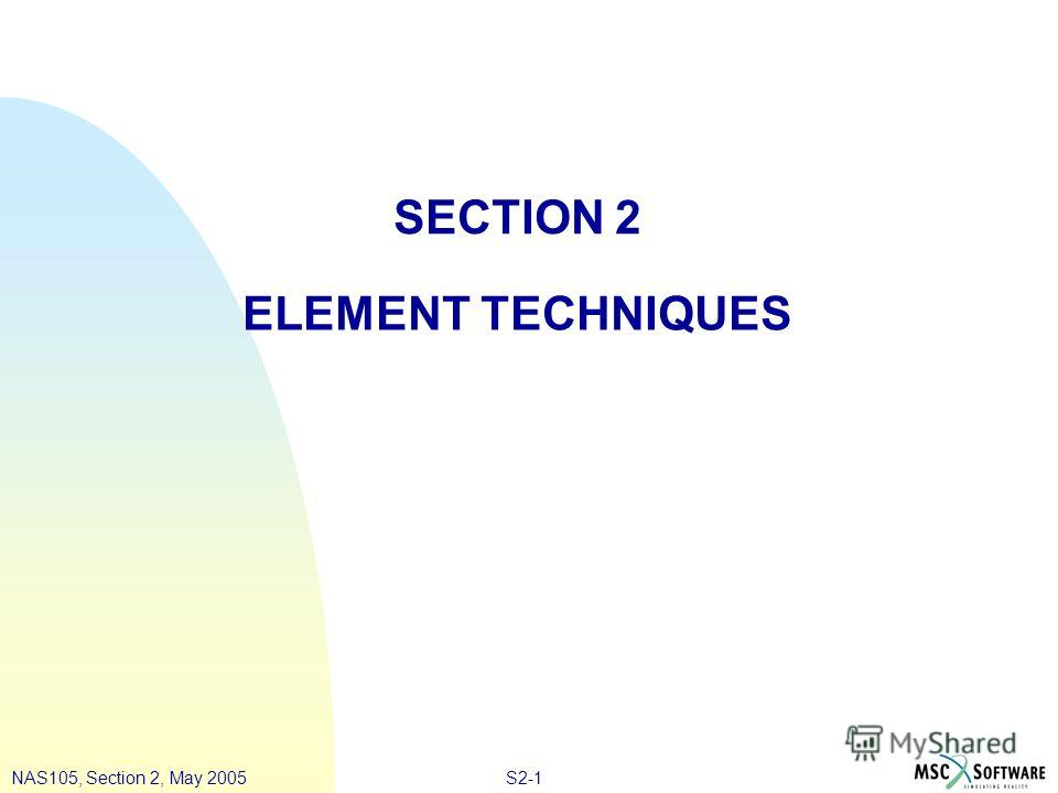 S2-1NAS105, Section 2, May 2005 SECTION 2 ELEMENT TECHNIQUES