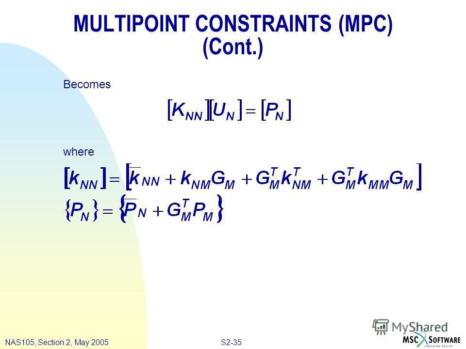 S2-35NAS105, Section 2, May 2005 MULTIPOINT CONSTRAINTS (MPC) (Cont.) Becomes where