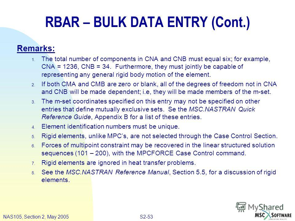 S2-53NAS105, Section 2, May 2005 RBAR – BULK DATA ENTRY (Cont.) Remarks: 1. The total number of components in CNA and CNB must equal six; for example, CNA = 1236, CNB = 34. Furthermore, they must jointly be capable of representing any general rigid b