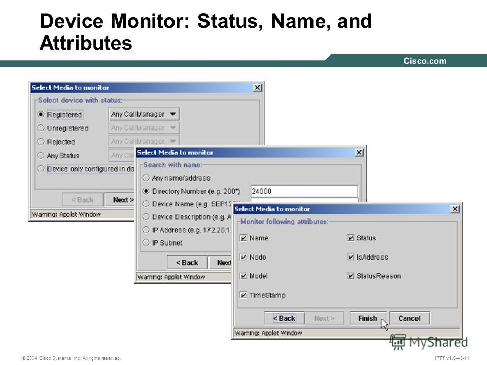 © 2004 Cisco Systems, Inc. All rights reserved. IPTT v4.03-11 Device Monitor: Status, Name, and Attributes