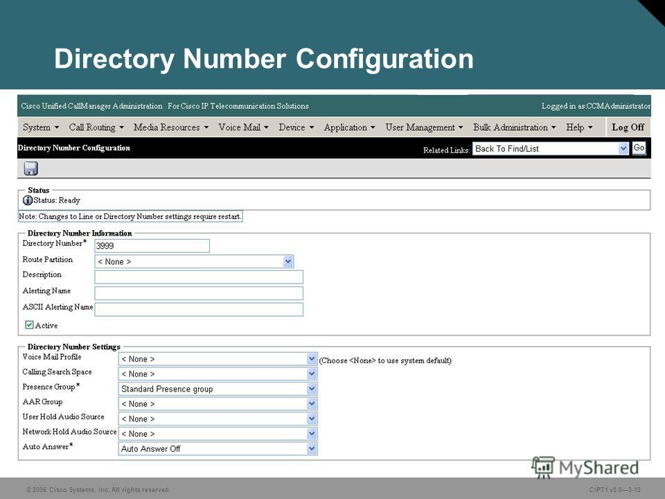 © 2006 Cisco Systems, Inc. All rights reserved. CIPT1 v5.03-13 Directory Number Configuration