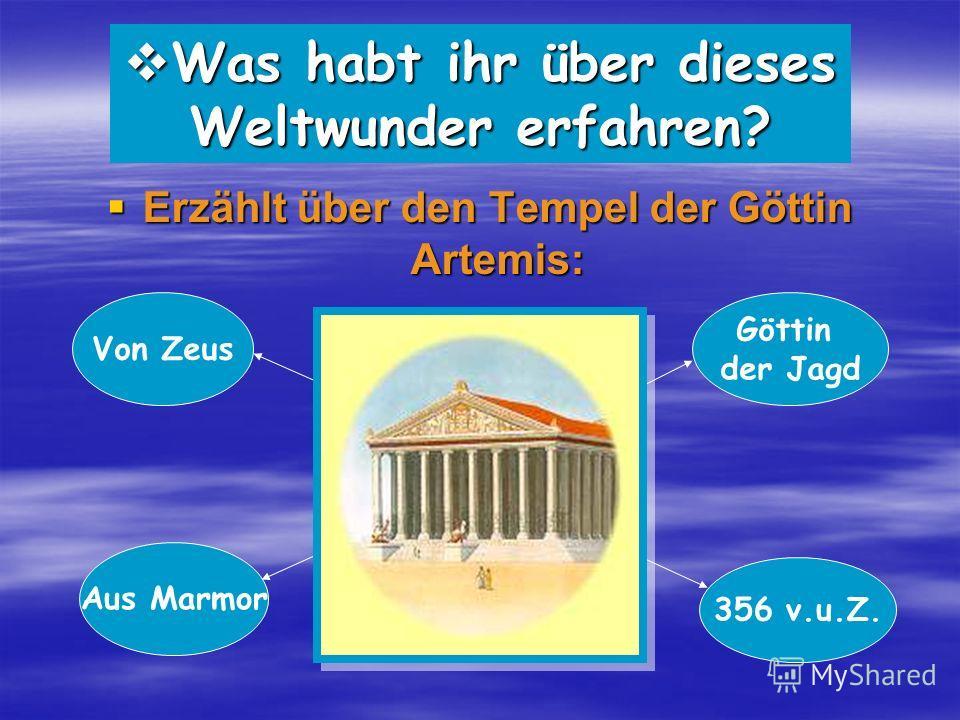 Wer war Artemis? Wer war Artemis? Wo wurde der Tempel gebaut? Wo wurde der Tempel gebaut? Woraus ist der Tempel gebaut? Woraus ist der Tempel gebaut? Was ist mit ihm passiert? Was ist mit ihm passiert? Wer war Artemis? Wo wurde der Tempel gebaut? Wor