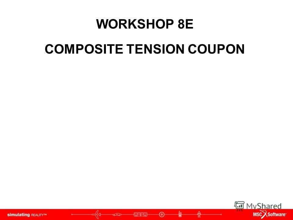 WORKSHOP 8E COMPOSITE TENSION COUPON