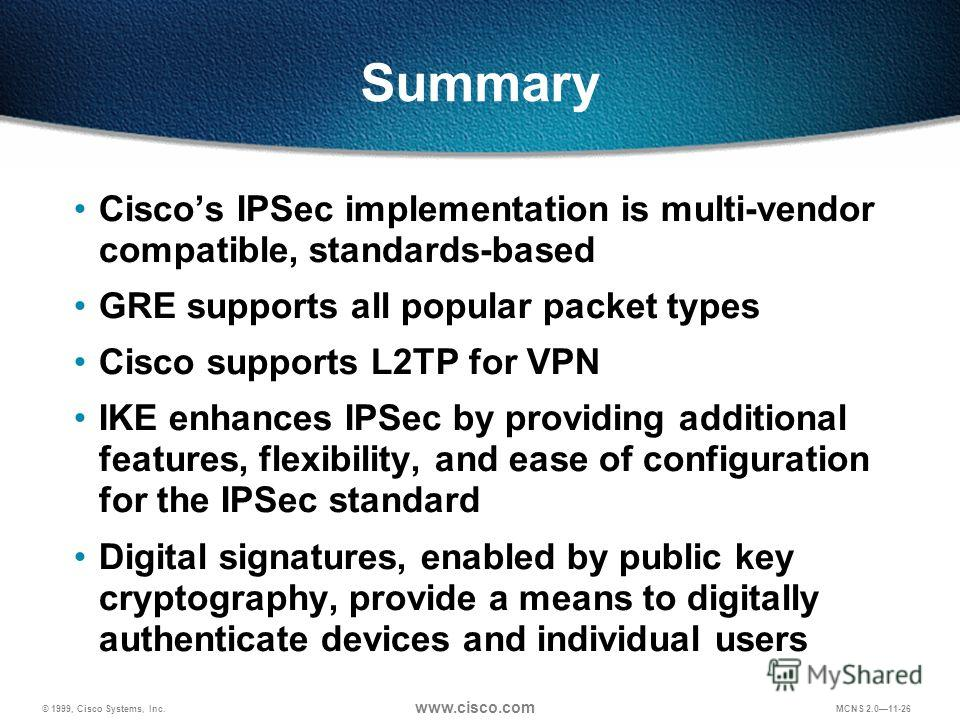 © 1999, Cisco Systems, Inc. www.cisco.com MCNS 2.011-25 © 1999, Cisco Systems, Inc. www.cisco.com 11-25 Summary and Review Questions