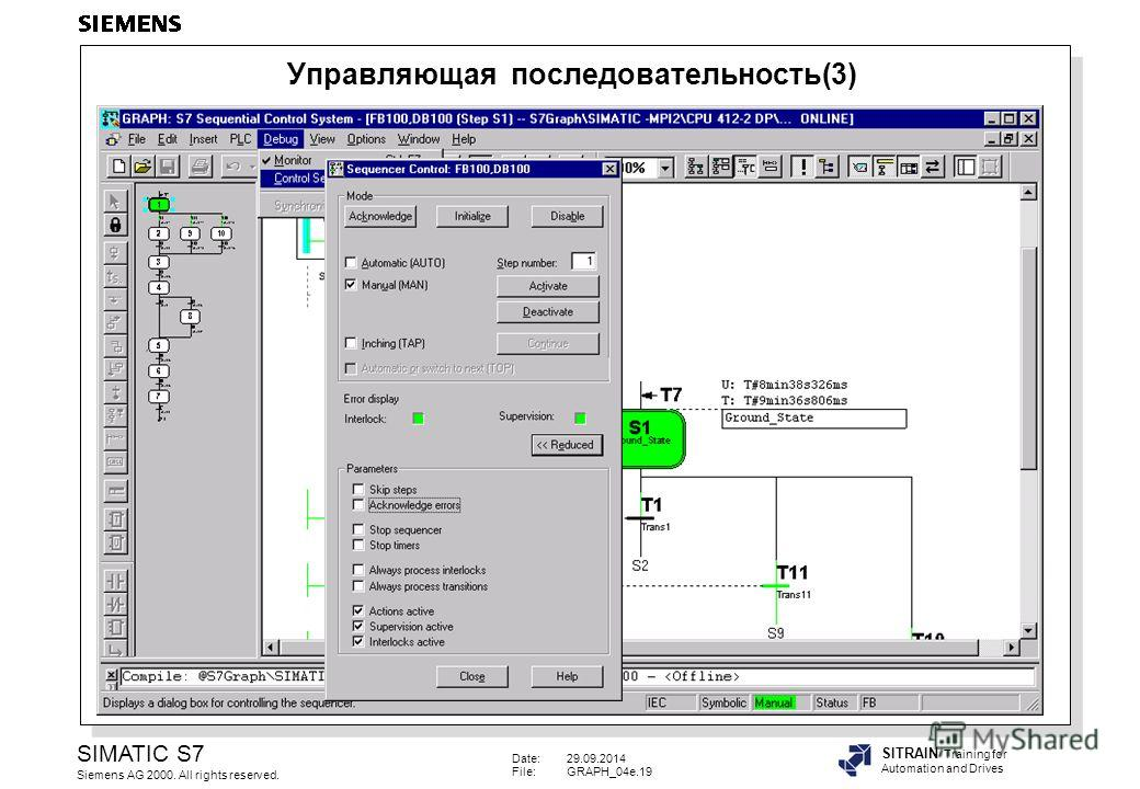 Date:29.09.2014 File:GRAPH_04e.19 SIMATIC S7 Siemens AG 2000. All rights reserved. SITRAIN Training for Automation and Drives Управляющая последовательность(3)