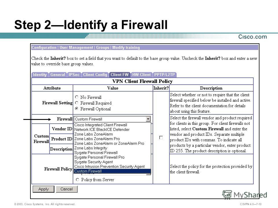 © 2003, Cisco Systems, Inc. All rights reserved. CSVPN 4.07-10 Step 2Identify a Firewall