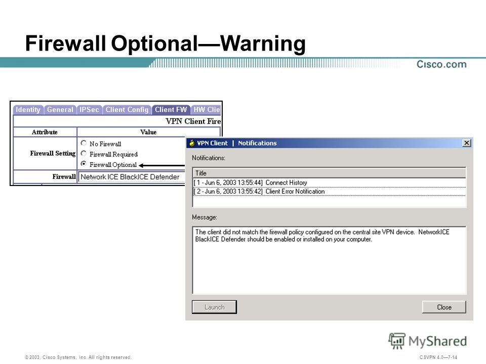 © 2003, Cisco Systems, Inc. All rights reserved. CSVPN 4.07-14 Firewall OptionalWarning