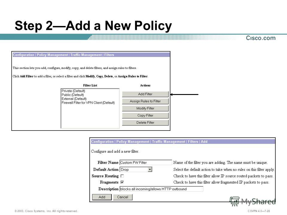 © 2003, Cisco Systems, Inc. All rights reserved. CSVPN 4.07-28 Step 2Add a New Policy