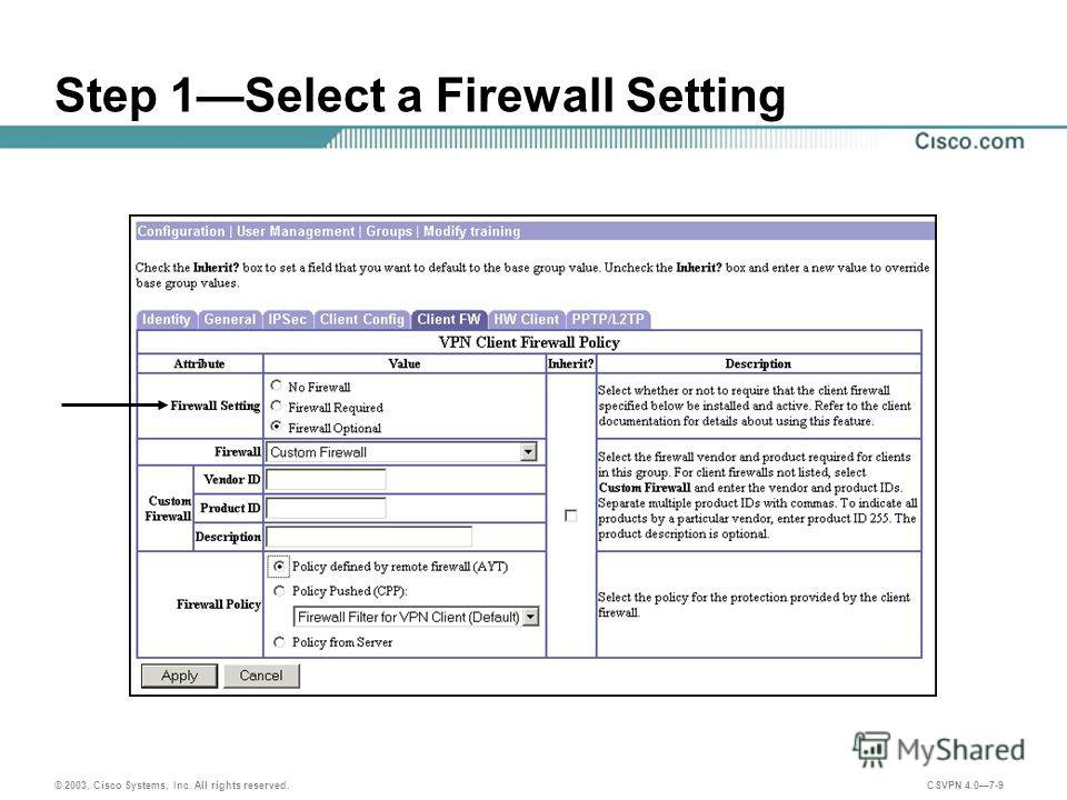 © 2003, Cisco Systems, Inc. All rights reserved. CSVPN 4.07-9 Step 1Select a Firewall Setting