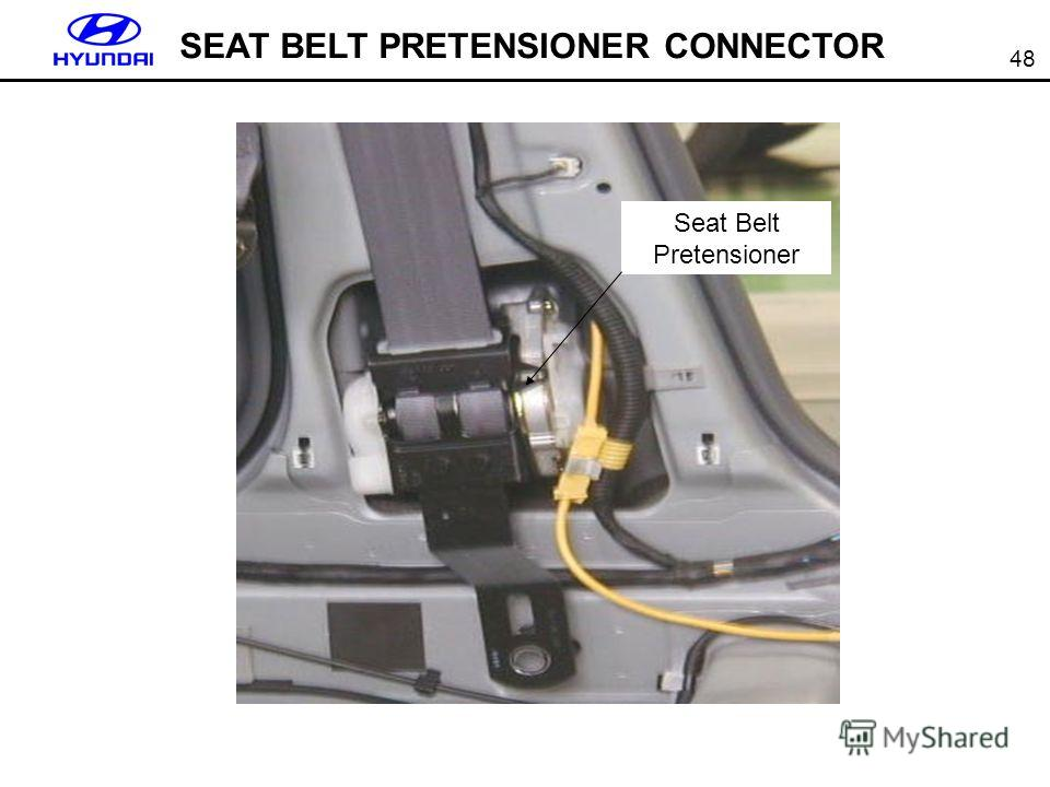 48 SEAT BELT PRETENSIONER CONNECTOR Seat Belt Pretensioner