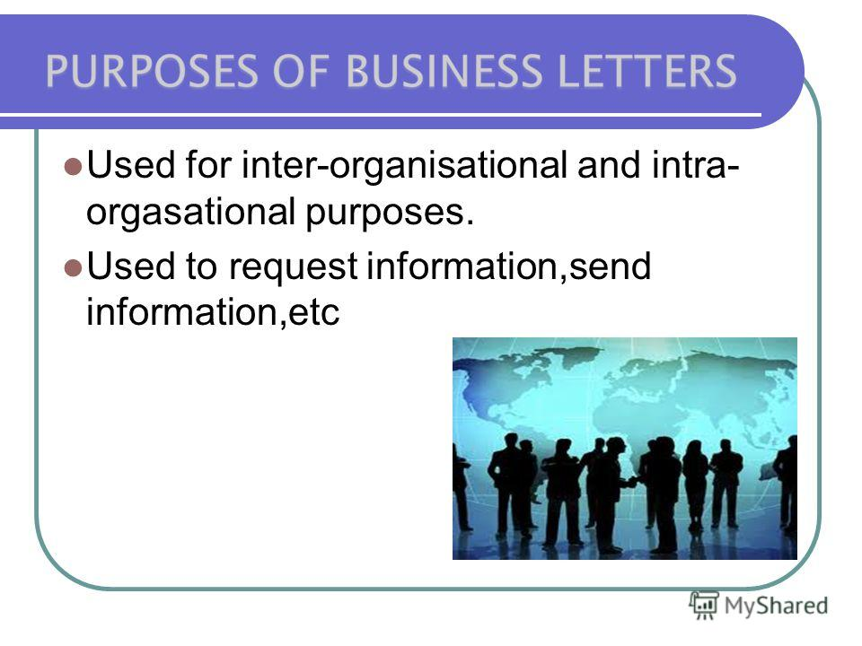 Used for inter-organisational and intra- orgasational purposes. Used to request information,send information,etc